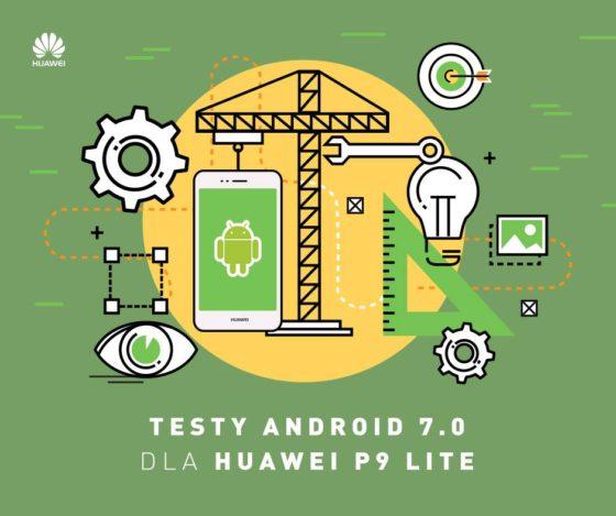 Huawei P9 Lite Android 7.0 Nougat beta testy aktualizacja