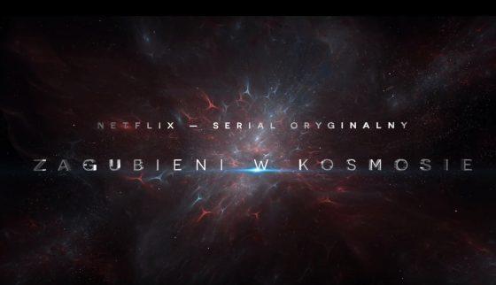 Zagubieni w kosmosie serial oryginalny Netflix