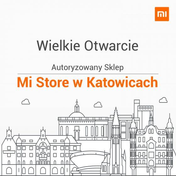 Sklep Xiaomi salon Mi Store Katowice kiedy otwarcie
