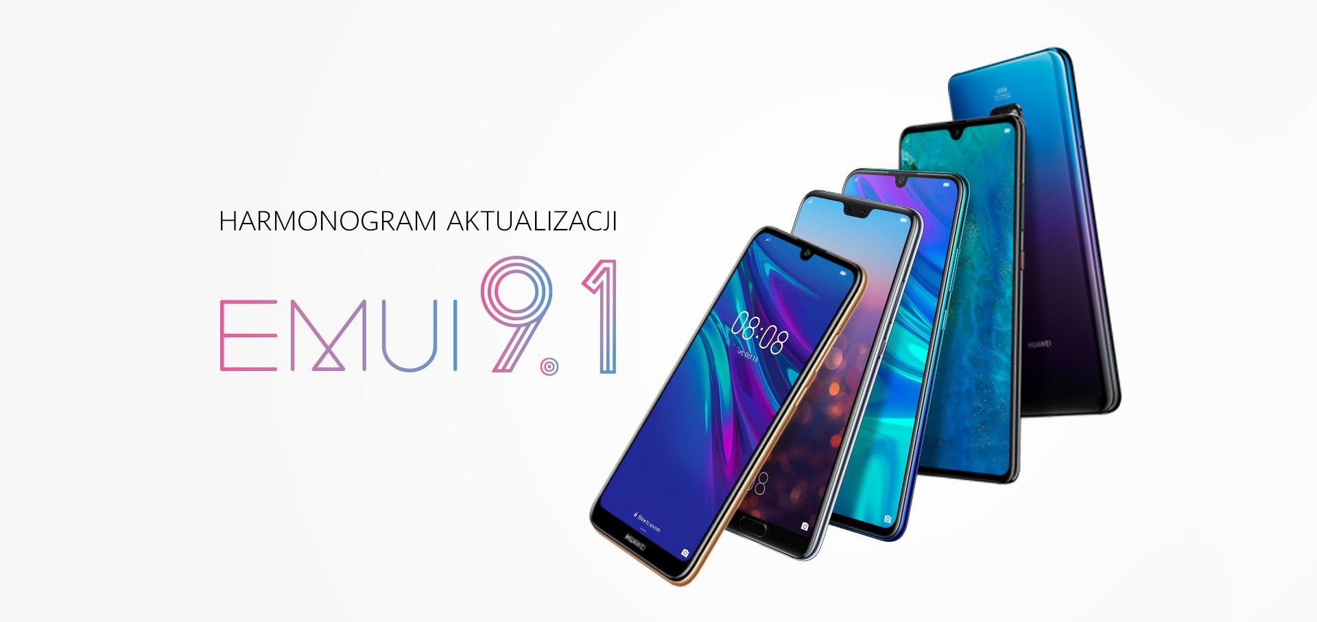 EMUI 9.1 kiedy aktualizacja w Polsce dla Huawei Mate 20 Pro P20 Pro P Smart Z nova 3 harmonogram aktualizacji