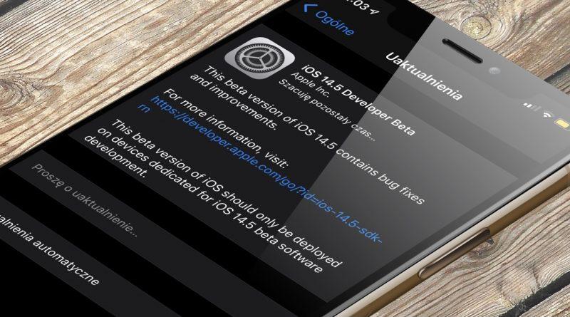 aktualizacja iOS 14.5 beta 1 co nowego wykaz nowości zmiany Apple iPhone iPadOS 14.5 watchOS 7.4 beta 1