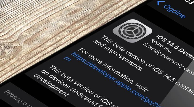 aktualizacja iOS 14.5 beta bezpieczeństwo Apple iPhone