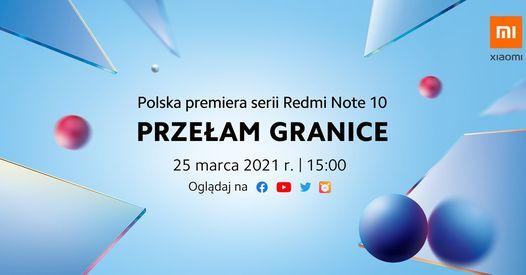 polska premiera Redmi Note 10 Pro cena gdzie oglądać live stream transmisja na żywo