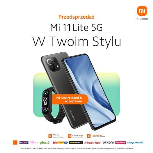 przedsprzedaż Xiaomi Mi 11 Lite 5G cena opaska Xiaomi Mi Band 6